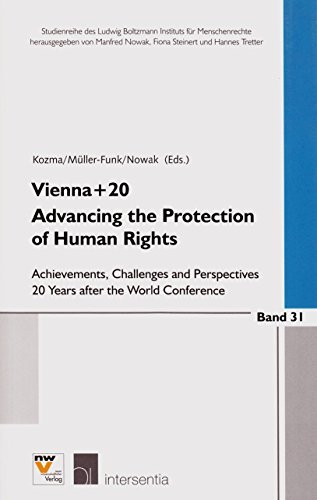 Vienna+20. Advancing the Protection of Human Rights: Achievements, Challenges and Perspectives 20 Years after the World Conference (2014-01-17)