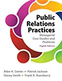 Public Relations Practices (8th Edition) 8th Edition