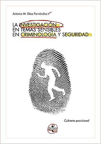 La investigación de temas sensibles en criminología y seguridad Ventana Abierta: Amazon.es: Antonio M. Díaz Fernández: Libros