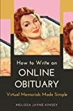 How to Write an Online Obituary: Virtual Memorials Made Simple