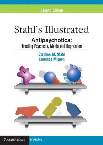 Stahl's Illustrated Antipsychotics: Treating Psychosis, Mania and Depression Pdf