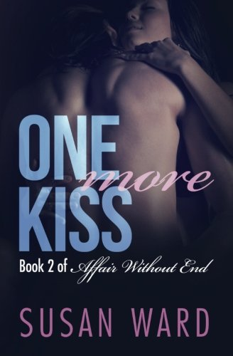 One More Kiss (Affair Without End) (Volume 2)