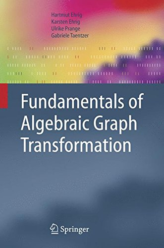 Fundamentals of Algebraic Graph Transformation (Monographs in Theoretical Computer Science. An EATCS Series) by Brand: Springer
