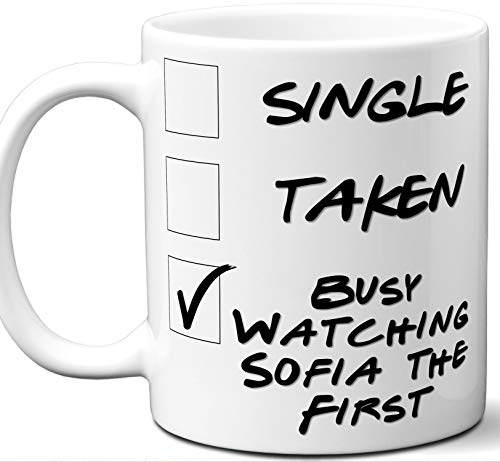 Sofia the First Gift for Fans, Lovers. Funny Parody TV Show Mug. Single, Taken, Busy Watching. Poster, Men, Memorabilia, Women, Birthday, Christmas, Father's Day, Mother's Day.