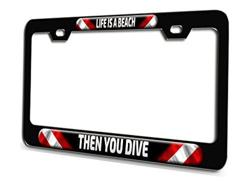 (LIFE IS A BEACH THEN YOU DIVE Scuba Diving Black Steel License Plate Frame 3D Style)