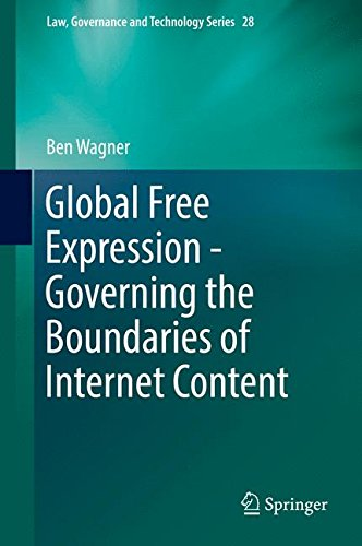 Global Free Expression - Governing the Boundaries of Internet Content (Law, Governance and Technology Series)