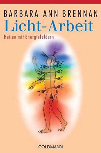 Licht-Arbeit: Heilen mit Energiefeldern
