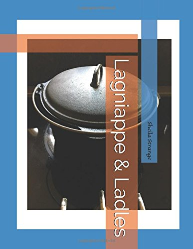 Lagniappe & Ladles: A Louisiana Cookbook by Sheila C. Strange