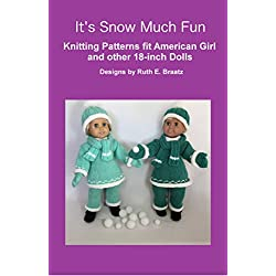 It's Snow Much Fun: Knitting Patterns fit American Girl and other 18-Inch Dolls