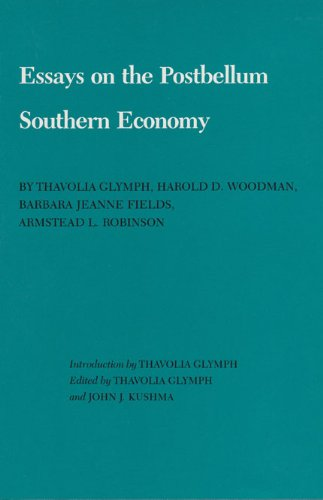 essays on the postbellum southern economy Ranching wasn't the only industry with a major impact on the texas economy during  as immigrants from europe and the southern united states arrived and cheap.