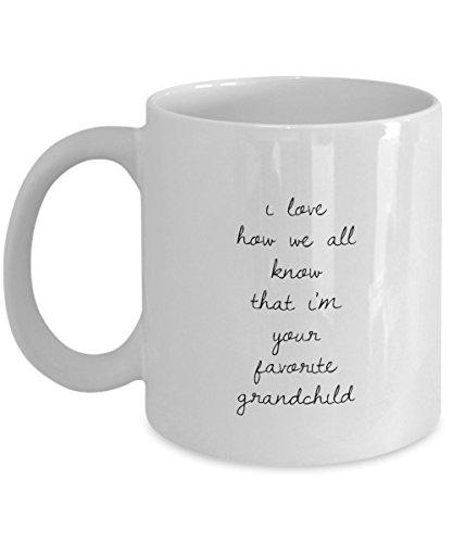 Grandparent Mug - I Love How We All Know That I'm Your Favorite Grandchild - 11 oz Coffee Mug Tea Cup - Best Seller Gift