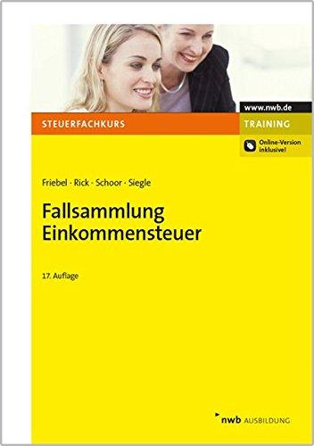Fallsammlung Einkommensteuer Taschenbuch – 21. August 2014 Melita Friebel Eberhard Rick Hans Walter Schoor Werner Siegle