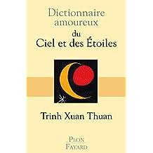 Dictionnaire amoureux du Ciel et des Etoiles (DICT AMOUREUX) (French Edition)