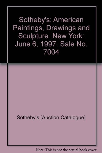 Sotheby's: American Paintings, Drawings and Sculpture. New York: June 6, 1997. Sale No. 7004