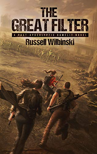 The Great Filter: A Post-Apocalyptic Gamelit Novel (Action Filter)