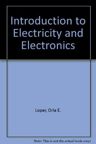 Introduction to Electricity and Electronics by Orla E. Loper (1979-10-01)