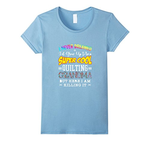 [Women's FUNNY QUILTED GRANDMA T-SHIRT Super Cool Granny Gigi Gift Large Baby Blue] (Mother And Infant Daughter Costumes)