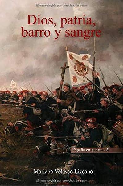 Dios, patria, barro y sangre (España en guerra): Amazon.es ...