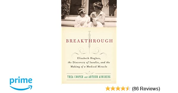 Breakthrough elizabeth hughes the discovery of insulin and the breakthrough elizabeth hughes the discovery of insulin and the making of a medical miracle 9780312611743 medicine health science books amazon fandeluxe Image collections