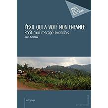 L'Exil qui a volé mon enfance: Récit d'un rescapé rwandais (Mon petit éditeur) (French Edition)