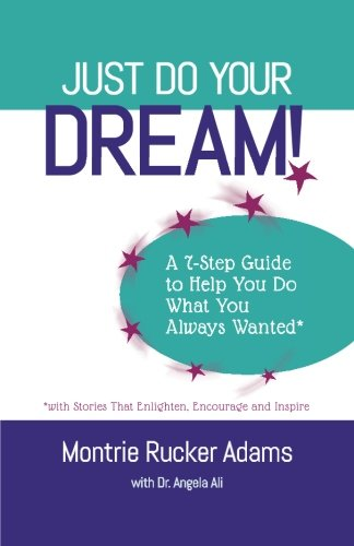 Just Do Your Dream! A 7-Step Guide to Help You Do What You Always Wanted*: *with Stories That Enlighten, Encourage and Inspire pdf epub