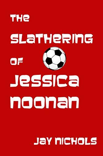 The Slathering of Jessica Noonan