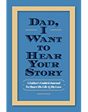 Dad, I Want to Hear Your Story: A Father's Guided Journal To Share His Life & His Love