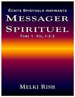 Messager Spirituel Tome 1. Volume 1-2-3 (French Edition)