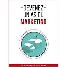 Devenez un as du marketing (Coaching pro) (French Edition)