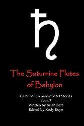 The Saturnine Flutes of Babylon (Carolina Daemonic Short Stories Book 7)