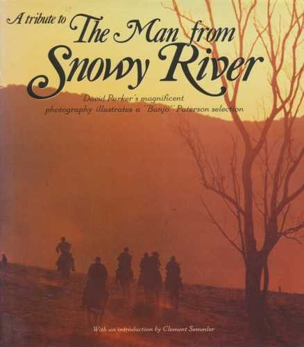 A TRIBUTE TO THE MAN FROM SNOWY RIVER (Banjo Paterson Man From Snowy River Poem)