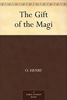 The Gift of the Magi by [Henry, O.]