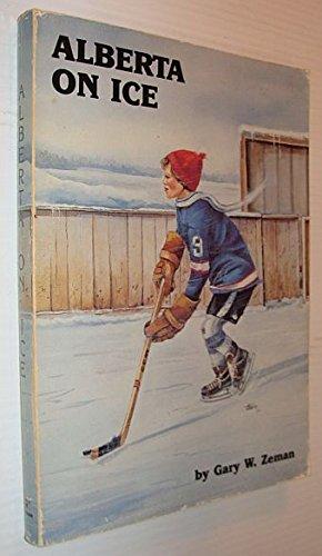 Alberta on ice Gary W Zeman