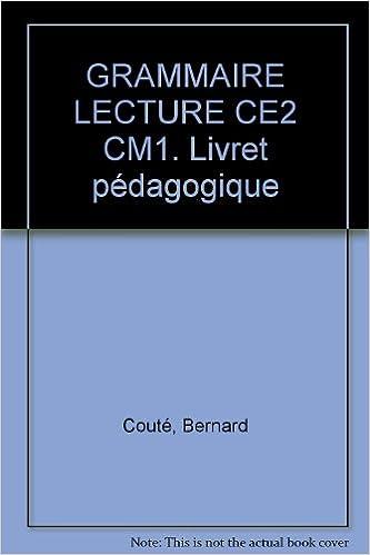 Livre Grammaire et lecture, CE2, CM1, livret pédagogique pdf, epub ebook