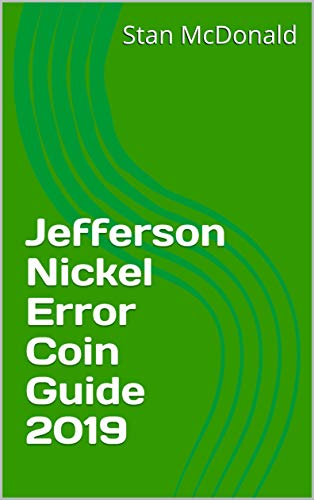 - Jefferson Nickel Error Coin Guide 2019