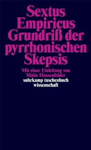 Grundriß der pyrrhonischen Skepsis (suhrkamp taschenbuch wissenschaft)