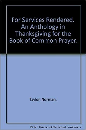 amazoncom for services rendered anthology in thanksgiving for the  amazoncom for services rendered anthology in thanksgiving for the book  of common prayer  norman taylor books