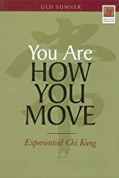 You Are How You Move: Experiential Chi Kung