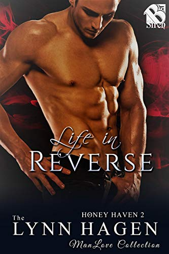 Life in Reverse [Honey Haven 2] (Siren Publishing The Lynn Hagen ManLove Collection)
