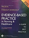 img - for By Bernadette Melnyk PhD RN CPNP/NPP FAAN - Evidence-Based Practice in Nursing and Healthcare: A Guide to Best Practice (1st Edition) (5/19/04) book / textbook / text book