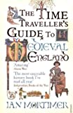 """The Time Traveller's Guide to Medieval England A Handbook for Visitors to the Fourteenth Century"" av Ian Mortimer"