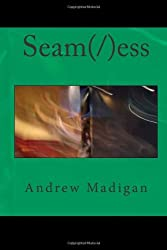 Seam(/)ess: a novella of the near future