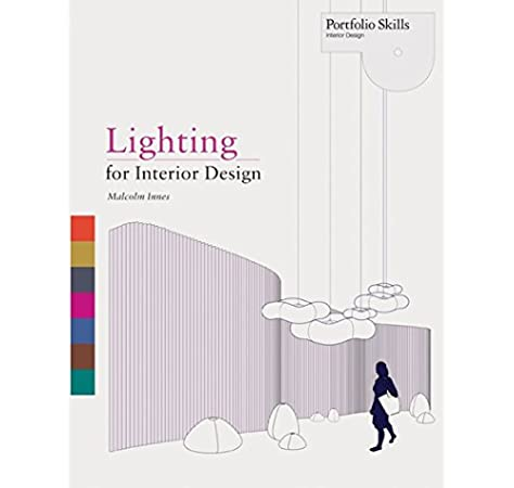Lighting For Interior Design Portfolio Skills Innes Malcolm 9781856698368 Amazon Com Books