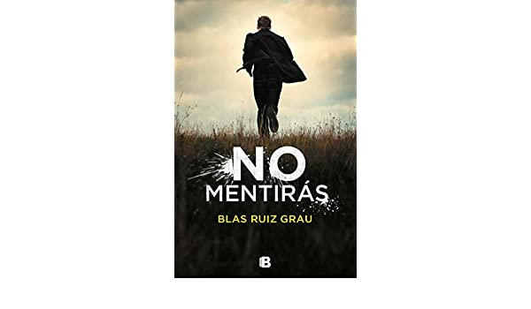 No mentirás (Spanish Edition) - Kindle edition by Blas Ruiz Grau. Literature & Fiction Kindle eBooks @ Amazon.com.