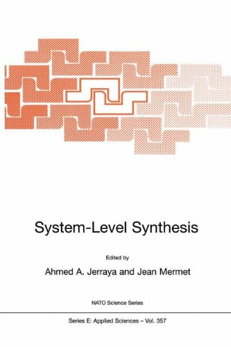 System-Level Synthesis (NATO Science Series E: Applied Sciences, 357)