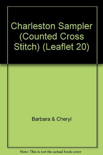 (Charleston Sampler (Counted Cross Stitch) (Leaflet 20))