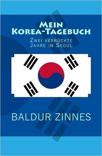 Book Mein Korea-Tagebuch: Zwei verrückte Jahre in Seoul