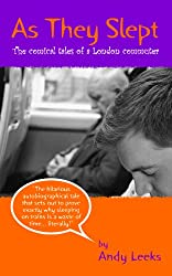 As They Slept (The comical tales of a London commuter) (English Edition)