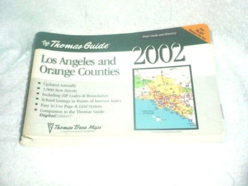 Thomas Guide 2002 Los Angeles and Orange Counties: Street Guide and Directory Now Including Zip Codes and ()