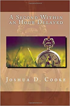 Book A Second Within an Hour Delayed: Volume 1